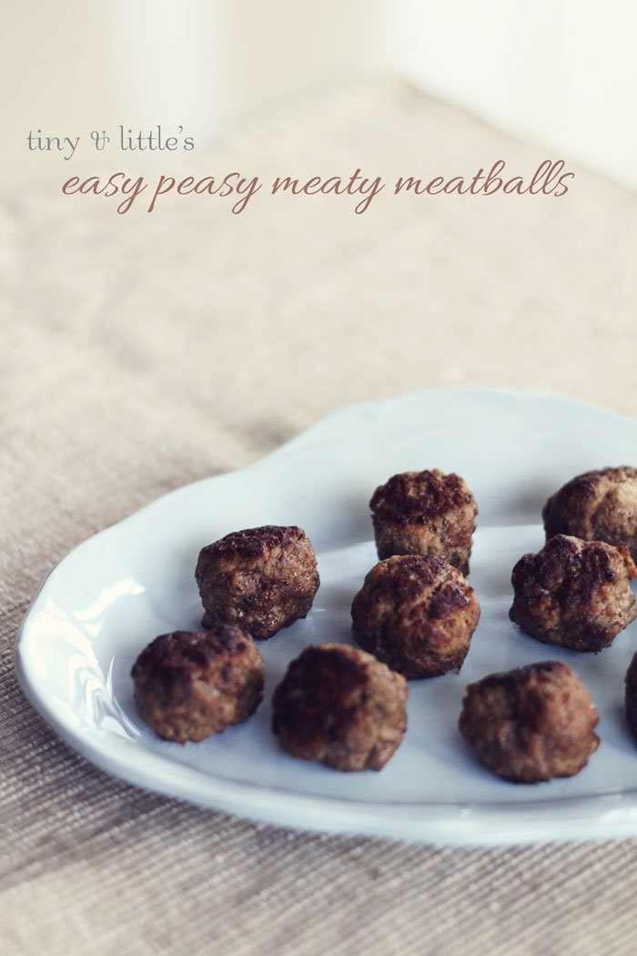 tiny & little's easy peasy meaty meatballs