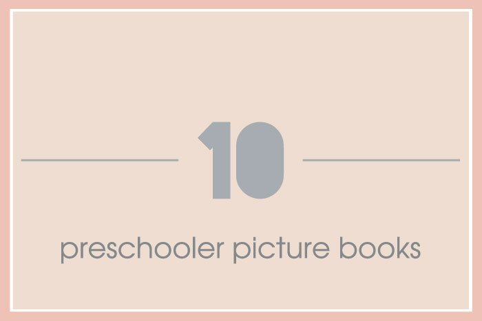 Ten of our favourite preschooler picture books