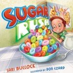 Kids Book Review : Sugar Rush, author: Sari Bullock, illustrator: Don Ezard